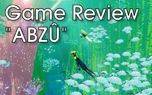 Game Review: ABZÛ