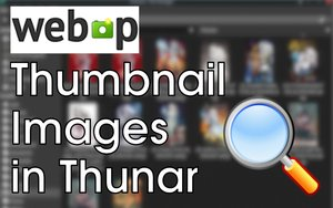 WebP Thumbnail Images in Thunar